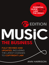 Music (eBook): The Business: The Essential Guide to the Law and the Deals