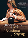 Madame Serpent (eBook): Catherine De Medici Series, Book 1