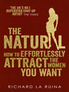 The Natural (eBook): How to effortlessly attract the women you want