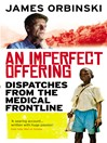 An Imperfect Offering (eBook): Dispatches from the medical frontline