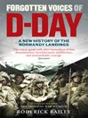 Forgotten Voices of D-Day (eBook): A Powerful New History of the Normandy Landings in the Words of Those Who Were There