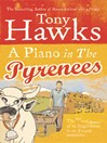 A Piano In the Pyrenees (eBook): The Ups and Downs of an Englishman in the French Mountains