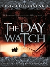 The Day Watch (eBook): Watch Series, Book 2