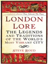 London Lore (eBook): The Legends and Traditions of the World's Most Vibrant City