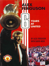 Alex Ferguson (eBook): 6 Years at United