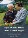 My Life and Work with Alfred Vogel (eBook)