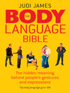 The Body Language Bible (eBook): The Hidden Meaning Behind People's Gestures and Expressions