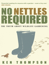 No Nettles Required (eBook): The Reassuring Truth About Wildlife Gardening