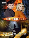 The Art of Destruction (eBook): Doctor Who Series, Book 55