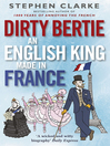 Dirty Bertie (eBook): An English King Made in France