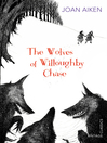 The Wolves of Willoughby Chase (eBook): The Wolves of Willoughby Chase Chronicles, Book 1