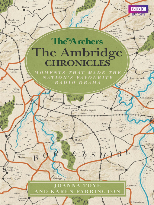 The Archers (eBook): The Ambridge Chronicles; Moments That Made the Nation's Favourite Radio Drama