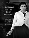 Sleeping With the Enemy (eBook): Coco Chanel, Nazi Agent
