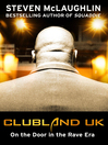 Clubland UK (eBook): On the Door in the Rave Era