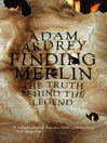 Finding Merlin (eBook): The Truth Behind the Legend
