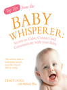 Top Tips from the Baby Whisperer (eBook): Secrets to Calm, Connect and Communicate with your Baby