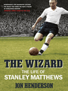 The Wizard (eBook): The Life of Stanley Matthews