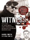 Witness (later issued as Evil Relations) (eBook): The Story of David Smith, Chief Prosecution Witness in the Moors Murders Case