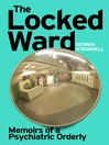 The Locked Ward (eBook): Memoirs of a Psychiatric Orderly