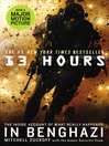 13 Hours (eBook): The explosive true story of how six men fought a terror attack and repelled enemy forces