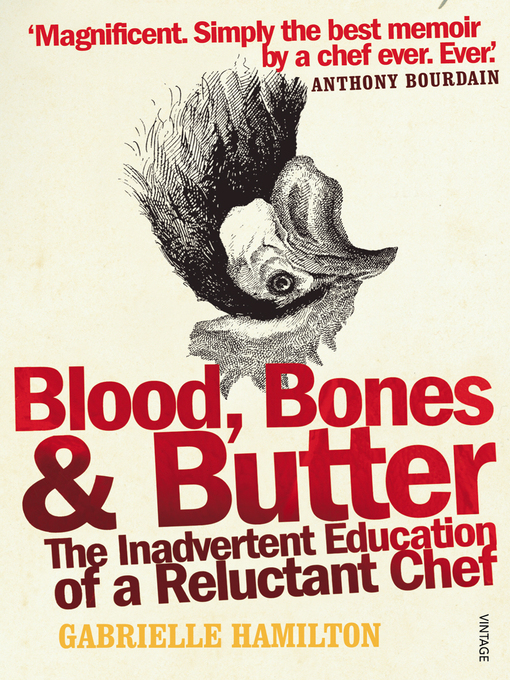 Blood, Bones and Butter (eBook): The inadvertent education of a reluctant chef
