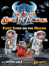First Cows on the Mooon (eBook): Cows in Action Series, Book 11