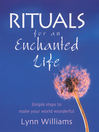 Rituals For an Enchanted Life (eBook): Simple Steps to Make Your World Wonderful