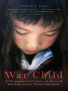 War Child (eBook): A Vietnamese Girl's Story of Survival and Hope Across Three Continents