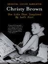 Christy Brown (eBook): The Life That Inspired My Left Foot