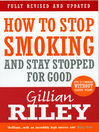How to Stop Smoking and Stay Stopped For Good (eBook): fully revised and updated