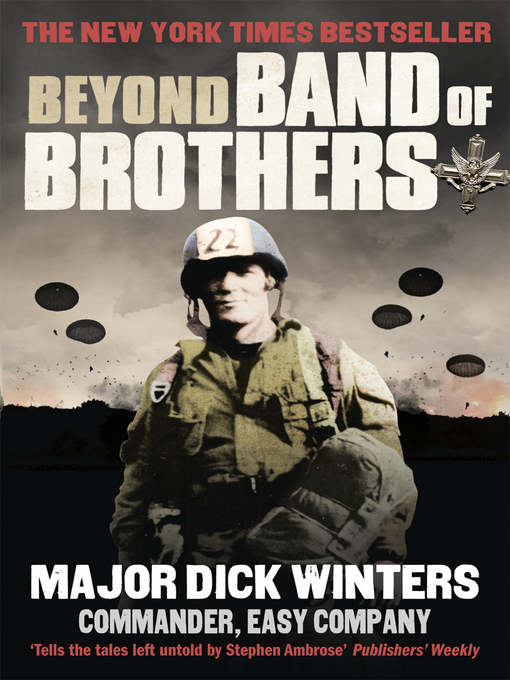 Beyond Band of Brothers (eBook): The War Memoirs of Major Dick Winters