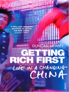 Getting Rich First (eBook): Life in a Changing China