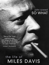 So What (eBook): The Life of Miles Davis