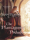The Plantagenet Prelude (eBook): Plantagenet Saga, Book 1