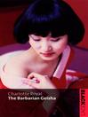 The Barbarian Geisha (eBook)