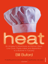 Heat (eBook): An Amateur's Adventures as Kitchen Slave, Line Cook, Pasta-maker and Apprentice to a Butcher in Tuscany