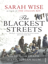 The Blackest Streets (eBook): The Life and Death of a Victorian Slum