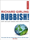 Rubbish! (eBook): Dirt on Our Hands and Crisis Ahead
