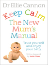 Keep Calm (eBook): The New Mum's Manual: Trust Yourself and Enjoy Your Baby
