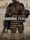 Among You (eBook): The Extraordinary True Story of a Soldier Broken by War