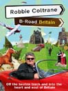 Robbie Coltrane's B-Road Britain (eBook)
