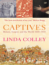 Captives (eBook): Britain, Empire and the World 1600-1850