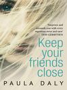 Keep Your Friends Close (eBook)
