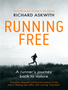 Running Free (eBook): A Runner's Journey Back to Nature