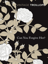 Can You Forgive Her? (eBook): Palliser Series, Book 1