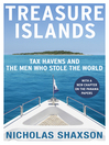 Treasure Islands (eBook): Tax Havens and the Men who Stole the World