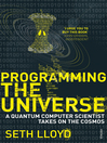 Programming the Universe (eBook): A Quantum Computer Scientist Takes on the Cosmos