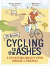 Cycling to the Ashes (eBook): A Cricketing Odyssey From London to Brisbane