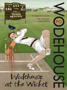 Wodehouse At the Wicket (eBook): A Cricketing Anthology