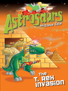 Astrosaurs 21 (eBook): The T Rex Invasion